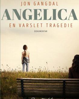 Bokcover Angelica - en varslet tragedie - jon gangdal