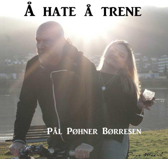 Cover Å Hate å Trene - Selvhjelpsbok - Trening og forbedre fysisk form