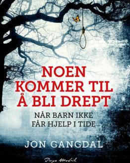 Jon Gangdal - forside Noen kommer til å bli drept